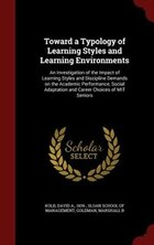 Toward a Typology of Learning Styles and Learning Environments: An Investigation of the Impact of…