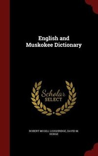 English and Muskokee Dictionary