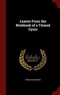 Leaves From the Notebook of a TAmed Cynic