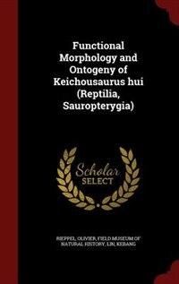 Functional Morphology and Ontogeny of Keichousaurus hui (Reptilia, Sauropterygia)