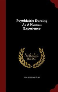 Psychiatric Nursing As A Human Experience