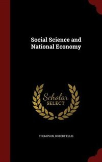 Social Science and National Economy by Thompson Robert Ellis