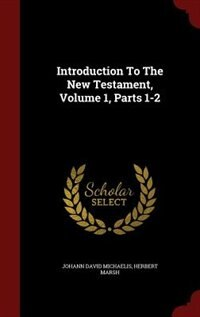 Introduction To The New Testament, Volume 1, Parts 1-2