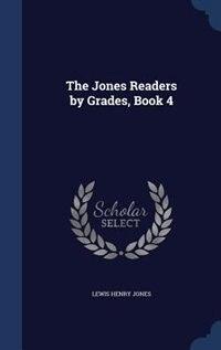 The Jones Readers by Grades, Book 4 by Lewis Henry Jones