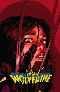All-new Wolverine Vol. 3: Enemy Of The State Ii by Marvel Comics