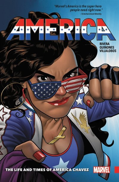 America Vol. 1: The Life And Times Of America Chavez by Gabby Rivera