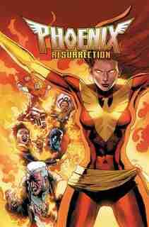 Phoenix Resurrection: The Return Of Jean Grey by Matthew Rosenberg
