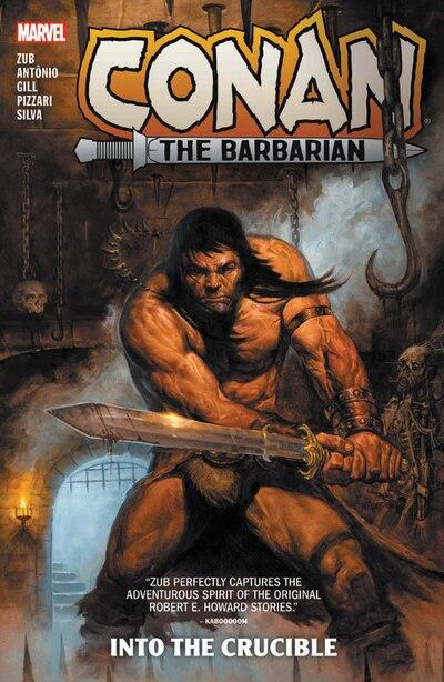 Conan The Barbarian By Jim Zub Vol. 1: Into The Crucible: Into The Crucible by Jim Zub