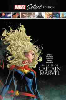 The Life Of Captain Marvel Marvel Select Edition by Margaret Stohl