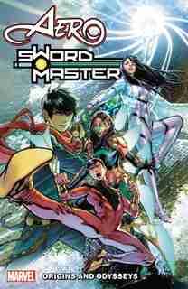 Aero & Sword Master: Origins And Odysseys by Greg Pak