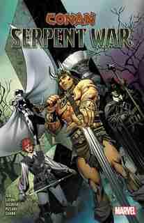 Conan: Serpent War by Jim Zub