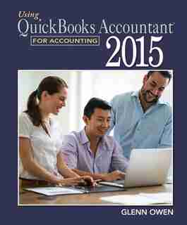Using Quickbooks® Accountant 2015 For Accounting (with Quickbooks® Cd-rom) by Glenn Owen