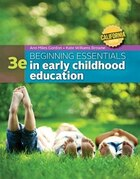 California Edition Beginning Essentials In Early Childhood Education