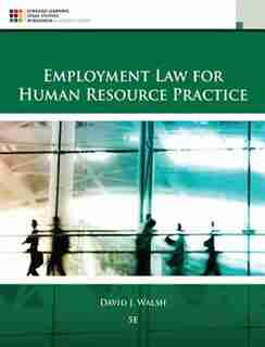 Employment Law For Human Resource Practice by David J. Walsh
