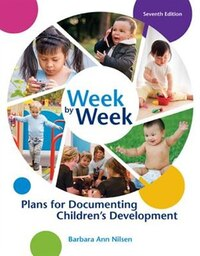 Week By Week: Plans For Documenting Children's Development