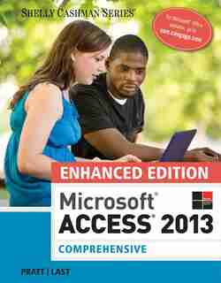 Enhanced Microsoft Access 2013: Comprehensive by Philip J. Pratt