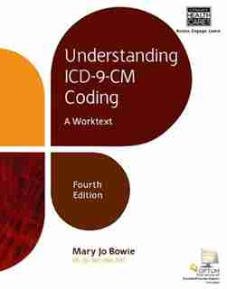 Understanding Icd-9-cm Coding: A Worktext by Mary Jo Bowie