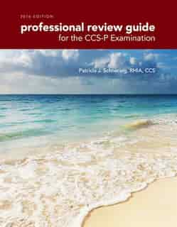 Professional Review Guide For The Ccs-p Examination, 2016 Edition Includes Quizzing, 2 Terms (12 Months) Printed Access Card by Patricia Schnering
