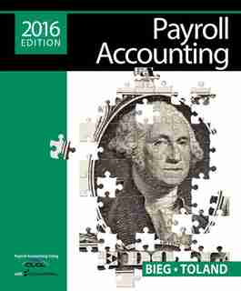 Payroll Accounting 2016 (with Cengagenowv2, 1 Term Printed Access Card) by Bernard J. Bieg