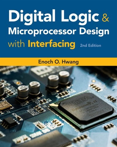 Digital Logic And Microprocessor Design With Interfacing Book By