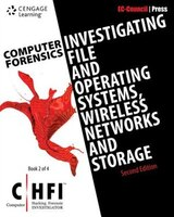 Computer Forensics: Investigating File And Operating Systems, Wireless Networks, And Storage (chfi…