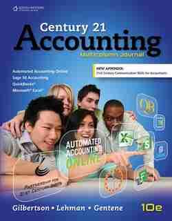 Century 21 Accounting: Multicolumn Journal, Copyright Update by Claudia Bienias Gilbertson