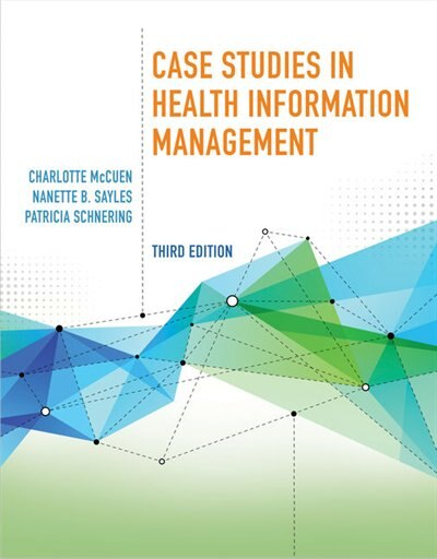 Case Studies In Health Information Management by Patricia Schnering