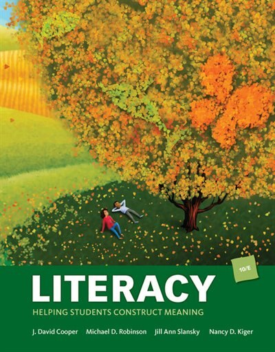 Literacy: Helping Students Construct Meaning by J. David Cooper