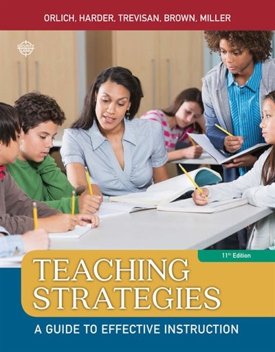 Teaching Strategies: A Guide To Effective Instruction by Donald C. Orlich