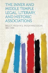 The Inner And Middle Temple: Legal, Literary, And Historic Associations by Bellot Hugh H. L. (hugh Hale 1861-1928