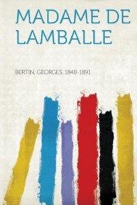 Madame De Lamballe by Bertin Georges 1848-1891