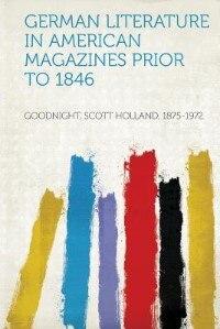 German Literature In American Magazines Prior To 1846