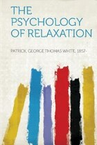 The Psychology Of Relaxation