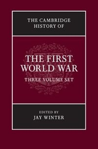 The Cambridge History Of The First World War 3 Volume Paperback Set by Jay Winter