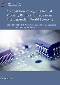 Competition Policy, Intellectual Property Rights and Trade in an Interdependent World Economy