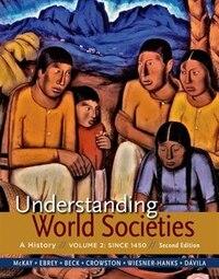 Understanding World Societies, Volume 2: Since 1450