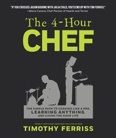 The 4-hour Chef 2017: The Simple Path To Cooking Like A Pro, Learning Anything, And Living The Good…