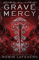 Grave Mercy: His Fair Assassin, Book I
