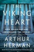The Viking Heart: How Scandinavians Conquered The World