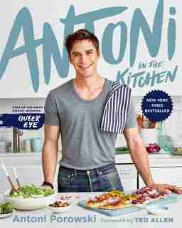 Antoni In The Kitchen by Antoni Porowski