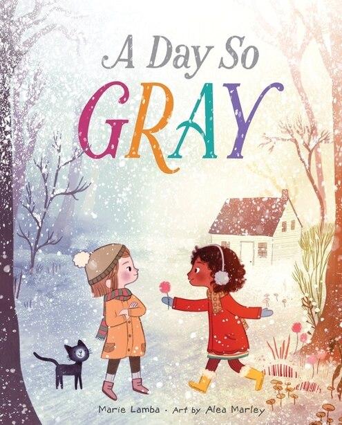 A Day So Gray by Marie Lamba