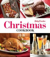 Betty Crocker Christmas Cookbook: Easy Appetizers O Festive Cocktails O Make-ahead Brunches O…