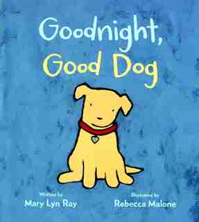 Goodnight, Good Dog (padded Board Book With Flocked Cover) by Mary Lyn Ray