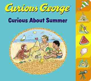 Curious George Curious About Summer (tabbed Board Book) by H. A. Rey