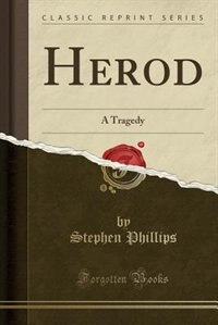 Herod: A Tragedy (Classic Reprint)