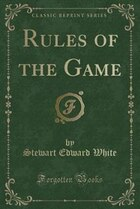 Rules of the Game (Classic Reprint)