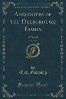 Anecdotes of the Delborough Family, Vol. 3 of 5: A Novel (Classic Reprint)