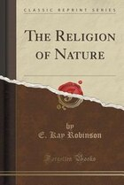 The Religion of Nature (Classic Reprint)