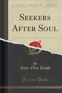 Seekers After Soul (Classic Reprint)