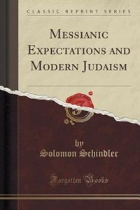 early judaism messianic claimantsmessianic expectations paper Messianic expectations in 1st century judaism--documentation from non-christian sources historical data on messianic claimants if we find early.
